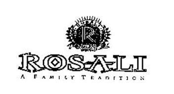 ROSALI A FAMILY TRADITION R ROSALI SELECT