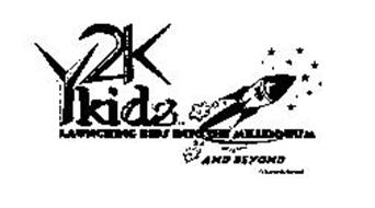 Y2K KIDZ LAUNCHING KIDS INTO THE MILLENNIUM AND BEYOND