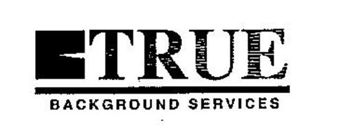 TRUE BACKGROUND SERVICES