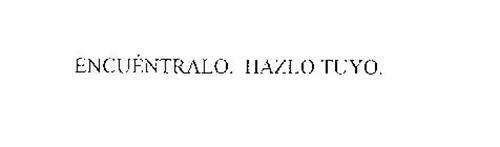 ENCUENTRALO.  HAZLO TUYO.