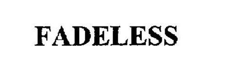 FADELESS