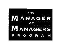 THE MANAGER OF MANAGERS PROGRAM