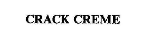 CRACK CREME