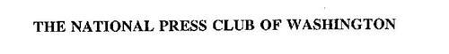 THE NATIONAL PRESS CLUB OF WASHINGTON