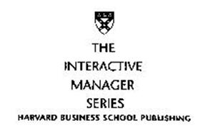 THE INTERACTIVE MANAGER SERIES, HARVARD BUSINESS SCHOOL PUBLISHING