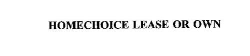 HOMECHOICE LEASE OR OWN