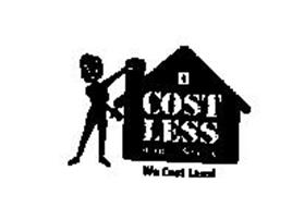 COST LESS HOME STORE WE COST LESS!