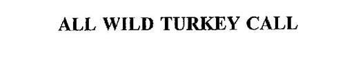 ALL WILD TURKEY CALL