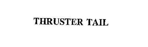 THRUSTER TAIL