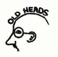 OLD HEADS