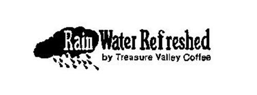 RAIN WATER REFRESHED BY TREASURE VALLEY COFFEE