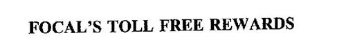 FOCAL'S TOLL FREE REWARDS