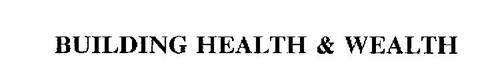 BUILDING HEALTH & WEALTH