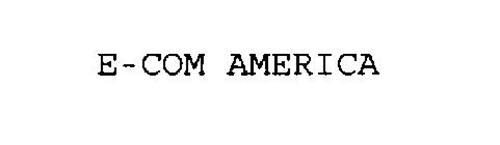 E- COM AMERICA