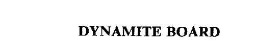 DYNAMITE BOARD