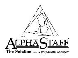 ALPHA STAFF THE SOLUTION . . . A PROFESSIONAL EMPLOYER