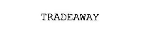 TRADEAWAY