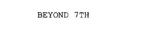 BEYOND 7TH