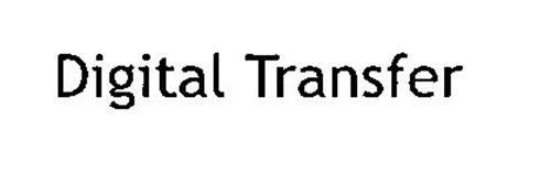 DIGITAL TRANSFER