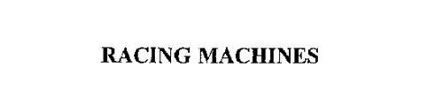 RACING MACHINES