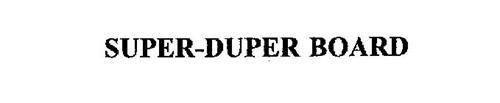 SUPER-DUPER BOARD