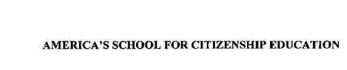 AMERICA'S SCHOOL FOR CITIZENSHIP EDUCATION