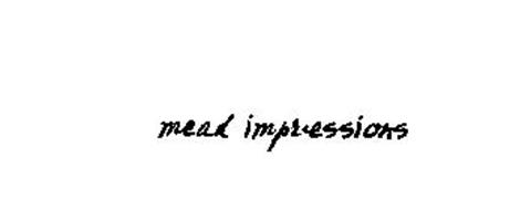 MEAD IMPRESSIONS