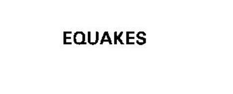 EQUAKES