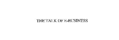 THE TALK OF E BUSINESS