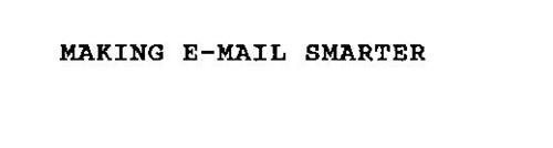 MAKING E-MAIL SMARTER