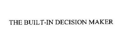 THE BUILT-IN DECISION MAKER