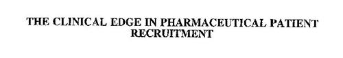 THE CLINICAL EDGE IN PHARMACEUTICAL PATIENT RECRUITMENT