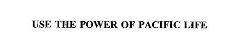 USE THE POWER OF PACIFIC LIFE