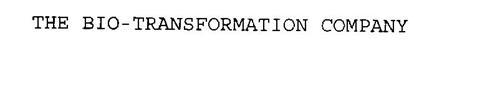 THE BIO-TRANSFORMATION COMPANY