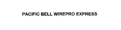 PACIFIC BELL WIREPRO EXPRESS