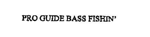 PRO GUIDE BASS FISHIN'