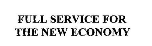 FULL SERVICE FOR THE NEW ECONOMY