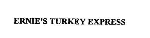 ERNIE'S TURKEY EXPRESS
