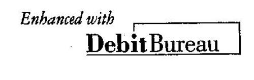 ENHANCED WITH DEBITBUREAU