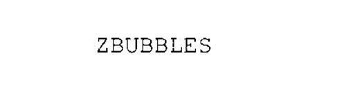 ZBUBBLES