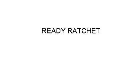 READY RATCHET