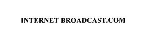 INTERNET BROADCAST.COM