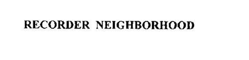 RECORDER NEIGHBORHOOD