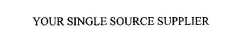 YOUR SINGLE SOURCE SUPPLIER