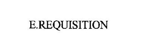 E.REQUISITION
