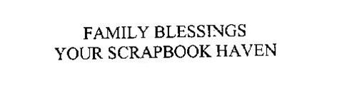 FAMILY BLESSINGS YOUR SCRAPBOOK HAVEN