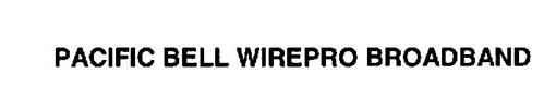 PACIFIC BELL WIREPRO BROADBAND