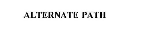 ALTERNATE PATH