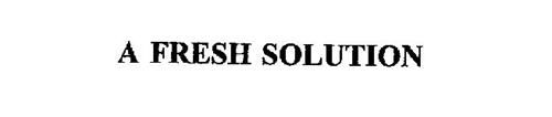 A FRESH SOLUTION