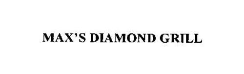 MAX'S DIAMOND GRILL